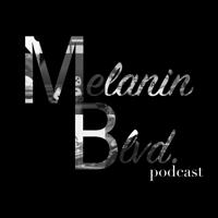 Melanin Boulevard podcast