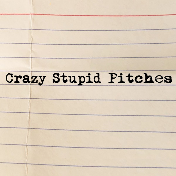 Crazy Stupid Pitches