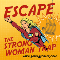 Escape the Strong Woman Trap podcast