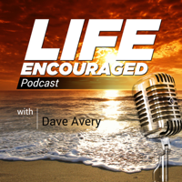 Life Encouraged podcast