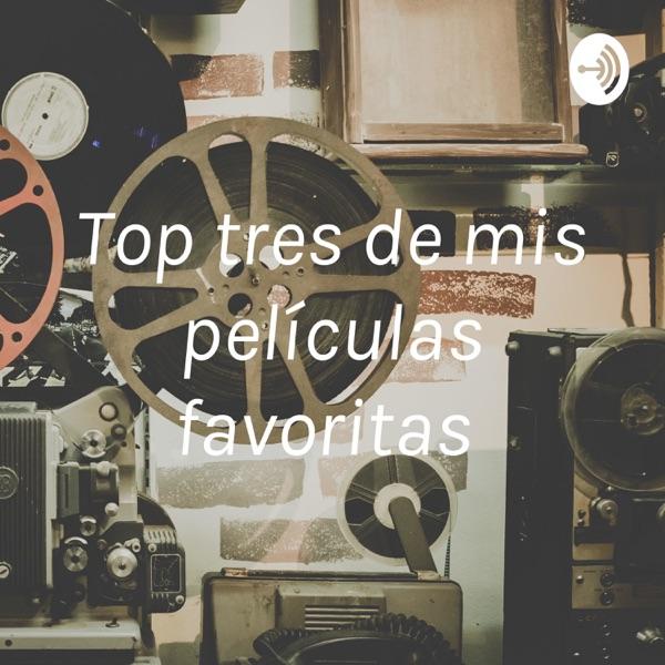 Top tres de mis películas favoritas