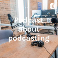 Podcast about podcasting podcast