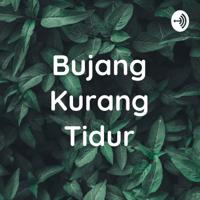 Bujang Kurang Tidur podcast
