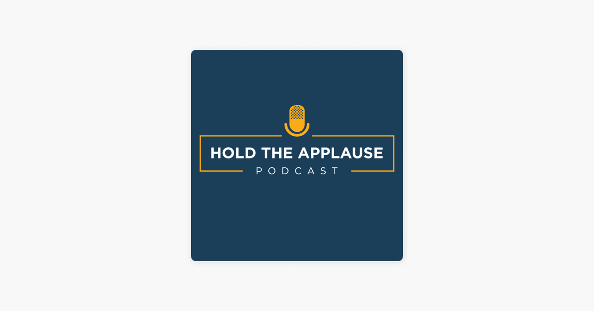 Hold the Applause on Apple Podcasts