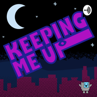 Keeping Me Up podcast