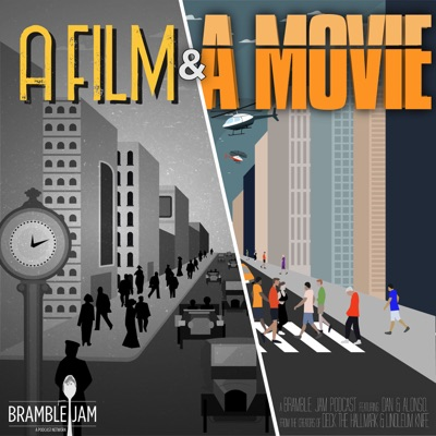 A Film and A Movie:Bramble Jam Podcast Network