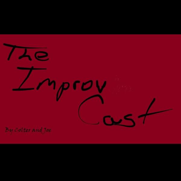 Colterandjoe's ImprovCast