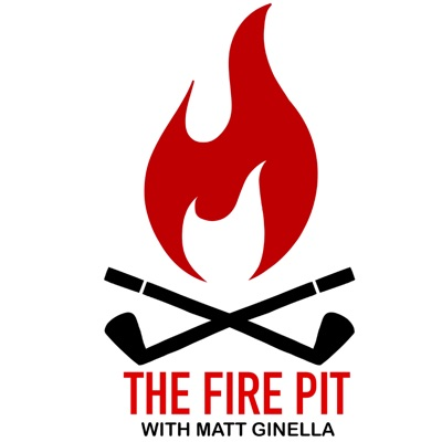 The Fire Pit with Matt Ginella:Matt Ginella