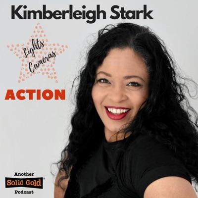 Lights, Cameras, Action! with Kimberleigh Stark:Kimberleigh Stark   Solid Gold Studios