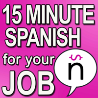 Learn 15 Minute Spanish for your Job Podcast podcast