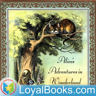 Alice's Adventures in Wonderland by Lewis Carroll:Loyal Books
