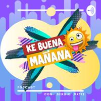 KE BUENA MAÑANA podcast