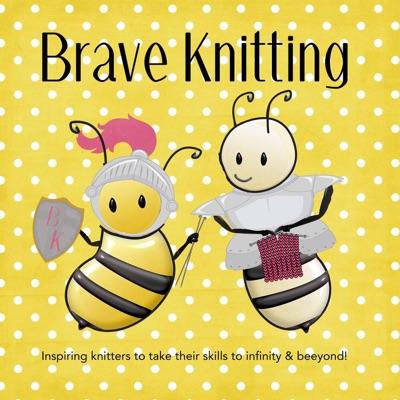Brave Knitting:Ann & Linda
