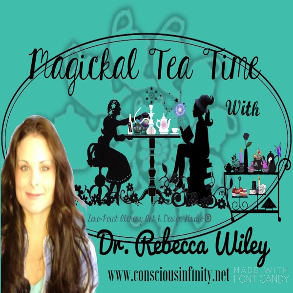 Magickal Tea Time with Dr. Rebeca Wiley