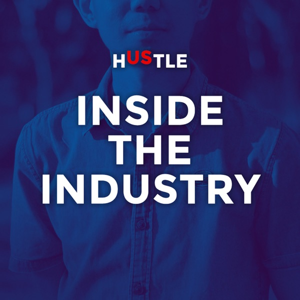 Hustle: Inside The Industry
