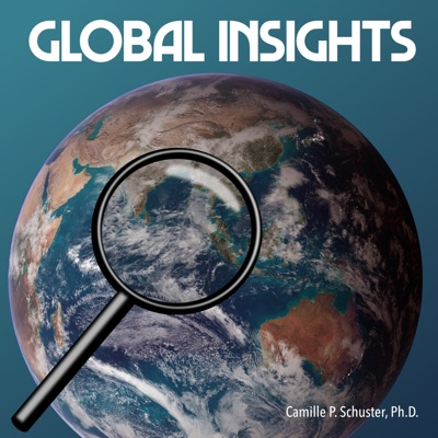 Global Insights by Camille Schuster, Ph.D.