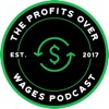 Profits Over Wages Podcast artwork