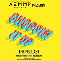 AEMMP Presents: Choppin It Up podcast