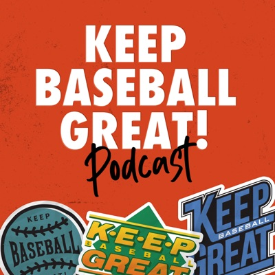 Keep Baseball Great Podcast