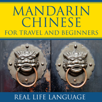 Mandarin for Travel and Beginners – Real Life Language podcast
