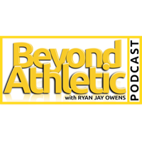 Beyond Athletic with Ryan Jay Owens podcast