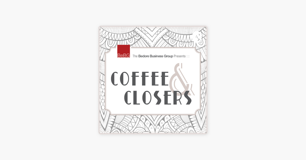Coffee & Closers on Apple Podcasts