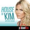 House of Kim with Kim Zolciak - PodcastOne