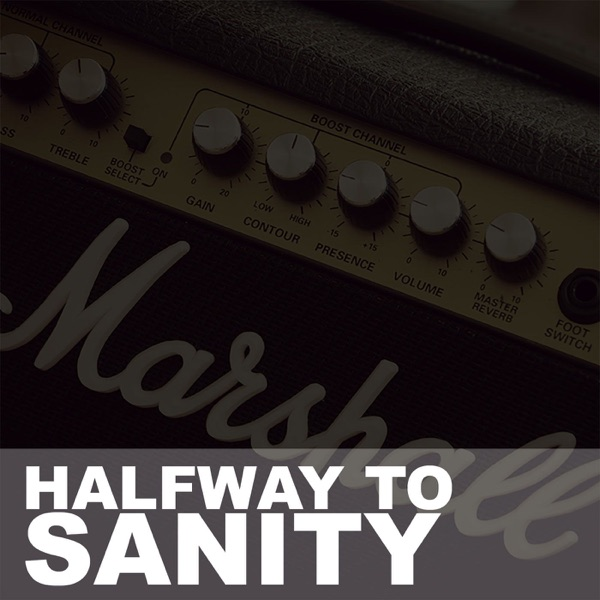 Halfway to Sanity
