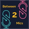 Between 2 Mics artwork