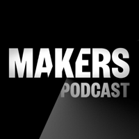 MAKERS Podcast podcast
