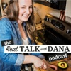 Real Talk with Dana | body image, non-diet nutrition and health at every size artwork