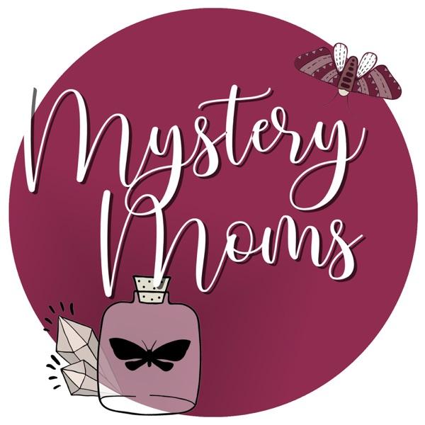 Mystery Moms Podcast