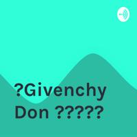 🦉Givenchy Don 🌈🎶🕸💎® podcast