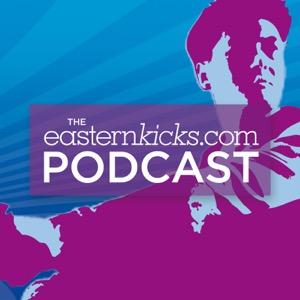 The easternKicks.com Podcast