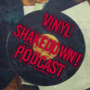 VINYL SHAKEDOWN!