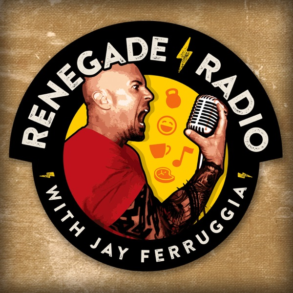 Renegade Radio with Jay Ferruggia: Fitness | Nutrition | Lifestyle | Strength Training | Self Help | Motivation banner backdrop