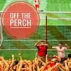 Off The Perch artwork