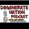 Degenerate Nation Podcast artwork