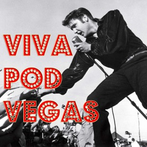 Viva Pod Vegas: The Elvis Presley Film Podcast