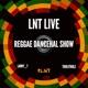 LNTSound Reggae Show