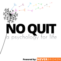No Quit Podcast - A Psychology for Life podcast