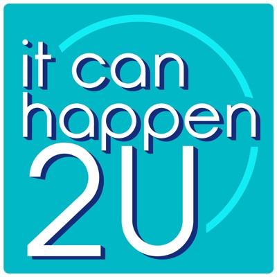 It Can Happen 2 U