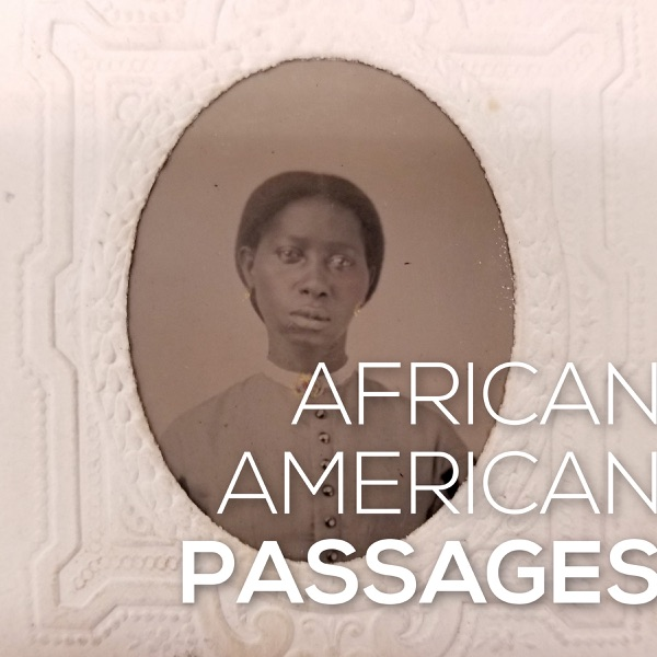 African-American Passages: Black Lives in the 19th Century Podcast