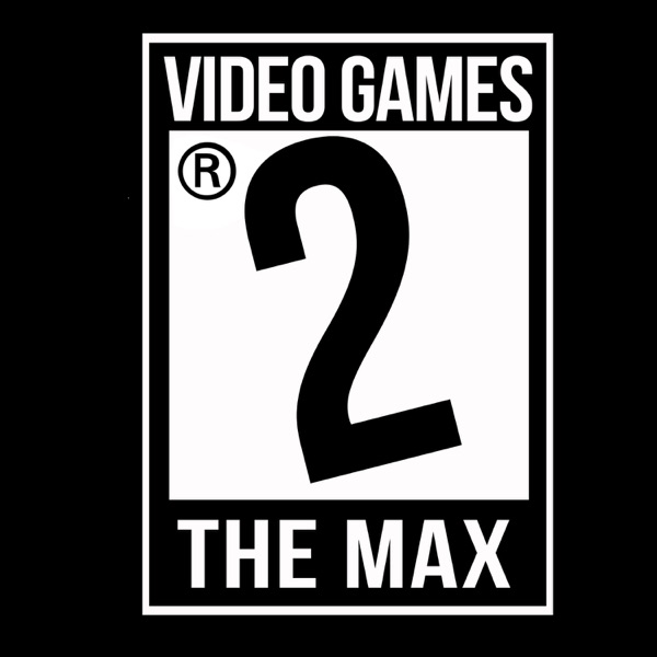 Video Games 2 the MAX