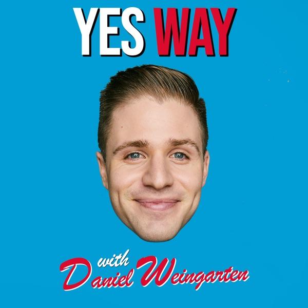 Yes Way with Daniel Weingarten