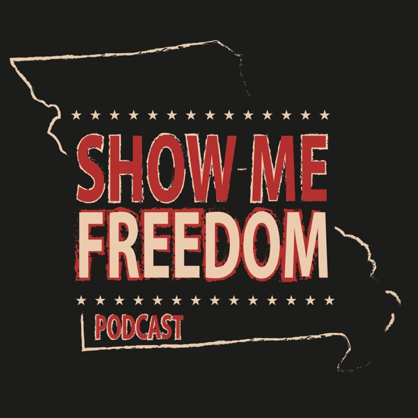 Show-Me Freedom Podcast