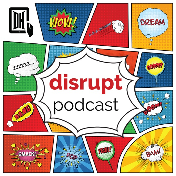 Disrupt Podcast