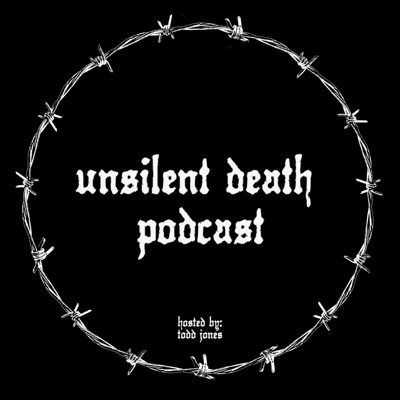 Unsilent Death Podcast:Todd Jones