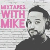 MIXTAPES WITH MIKE artwork