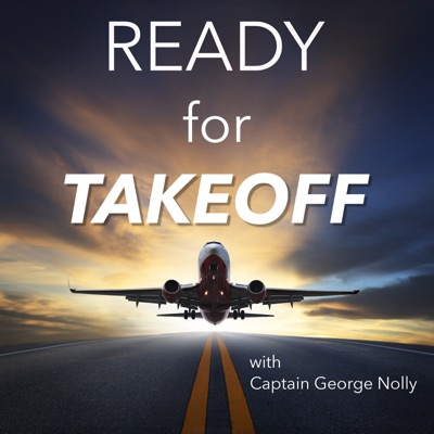 Ready For Takeoff - Turn Your Aviation Passion Into A Career:Captain George Nolly